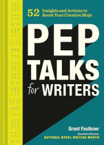Photo of the cover of Pep Talks for Writers by Grant Faulkner; title is in white letters in front of a blue and green background