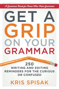 Cover of get a Grip on Your Grammar by Kris Spisak: bent pencil under title