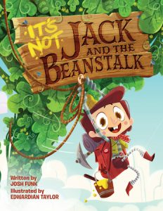 Cover of It's Not Jack and the Beanstalk by Josh Funk; boy with climbing gear swinging off of a beanstalk