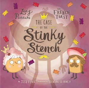 Cover of the Case of the Stinky Stench by Josh Funk; Characters are food with eyes arms and legs